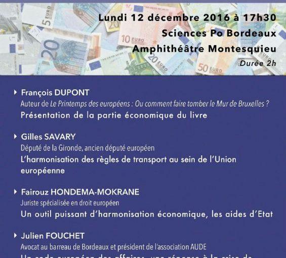 Conférence débat sur le thème : La nécessaire harmonisation des règles économiques dans la zone Euro, le 12 décembre 2016 à Bordeaux