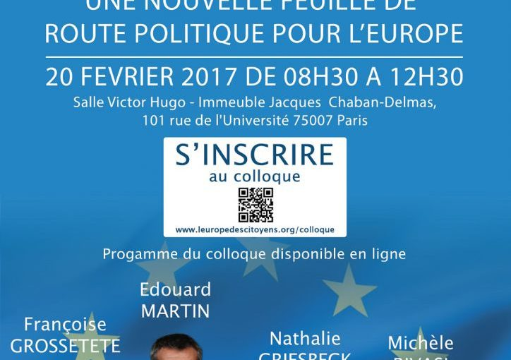 Une nouvelle feuille de route politique pour l'Europe / Code européen des affaires / Colloque Assemblée nationale à Paris le 20 février 2017