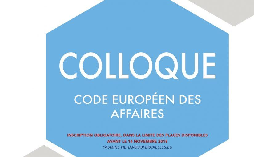 Colloque Code européen des affaires, le 21 novembre 2018 à Bruxelles