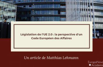 Législation de l'UE 2.0 : la perspective d'un Code Européen des Affaires
