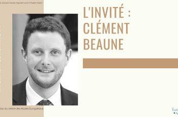 Entretien avec Clément Beaune, Secrétaire d'Etat chargé des affaires européennes